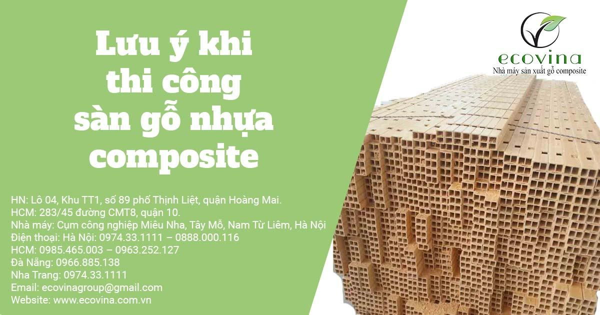 Lưu ý khi thi công sàn gỗ nhựa composite
