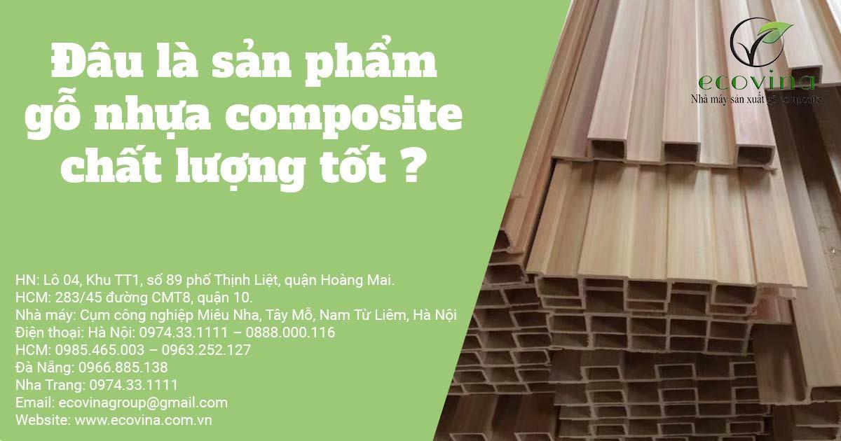Đâu là sản phẩm gỗ nhựa composite chất lượng tốt ?