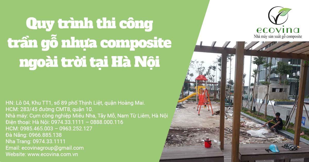 Quy trình thi công trần gỗ nhựa composite ngoài trời tại Hà Nội