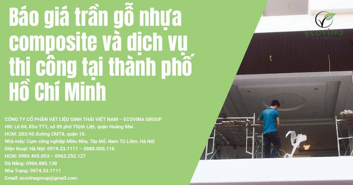 Báo giá trần gỗ nhựa composite và dịch vụ thi công tại thành phố Hồ Chí Minh